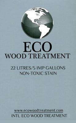 5 gallons Eco Wood Treatment